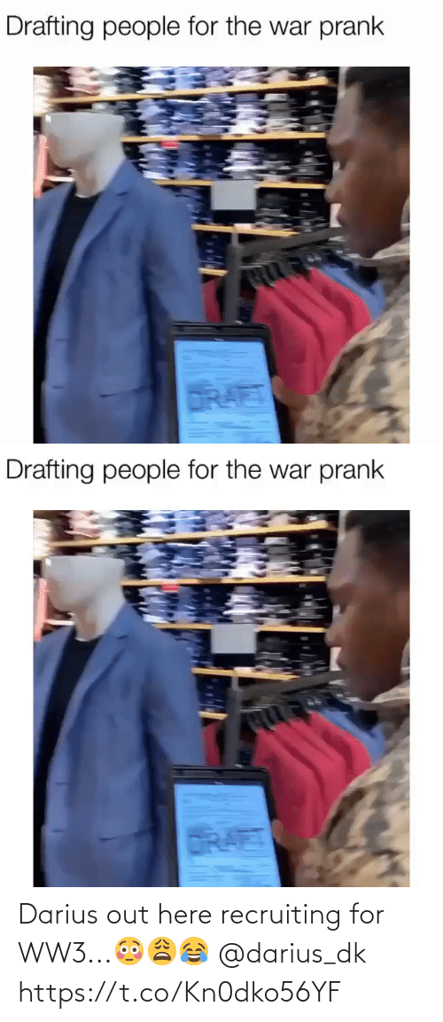 Prank: Drafting people for the war prank  DRAET   Drafting people for the war prank  DRAET Darius out here recruiting for WW3...😳😩😂 @darius_dk https://t.co/Kn0dko56YF
