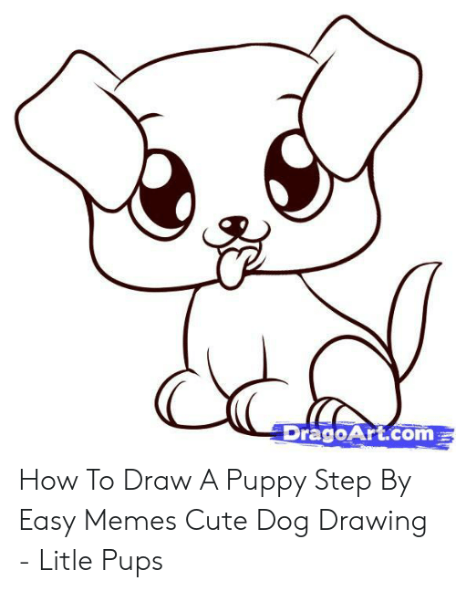 Dragoartcom How To Draw A Puppy Step By Easy Memes Cute Dog Drawing Litle Pups Cute Meme On Conservative Memes