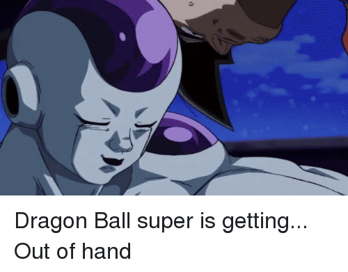 Funny, Dragon Ball Super, and Dragon Ball: Dragon Ball super is getting... Out of hand
