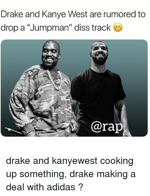 """Adidas, Diss, and Drake: Drake and Kanye West are rumored to  drop a """"Jumpman"""" diss track  @rap drake and kanyewest cooking up something, drake making a deal with adidas ?"""