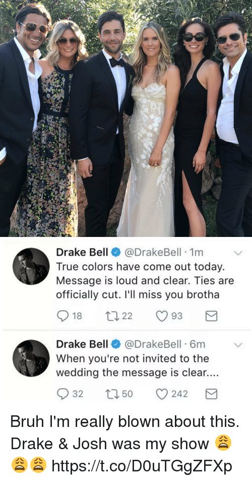 Drake Not Invited To Josh Wedding.Drake Bell Bell 1m True Colors Have Come Out Today Message Is Loud