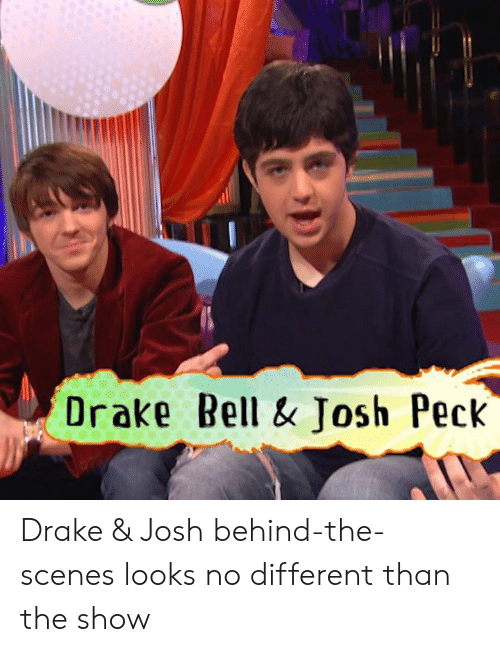 Drake, Drake Bell, and Drake & Josh: Drake Bell & Josh Peck Drake & Josh behind-the-scenes looks no different than the show
