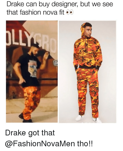 Drake, Fashion, and Funny: Drake can buy designer, but we see  that fashion nova fit 5* Drake got that @FashionNovaMen tho!!