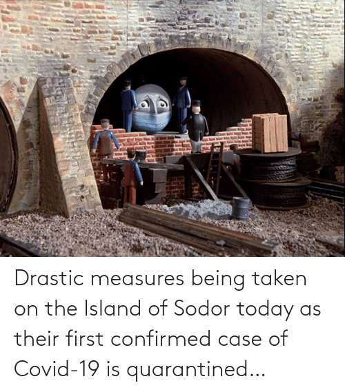 island: Drastic measures being taken on the Island of Sodor today as their first confirmed case of Covid-19 is quarantined…