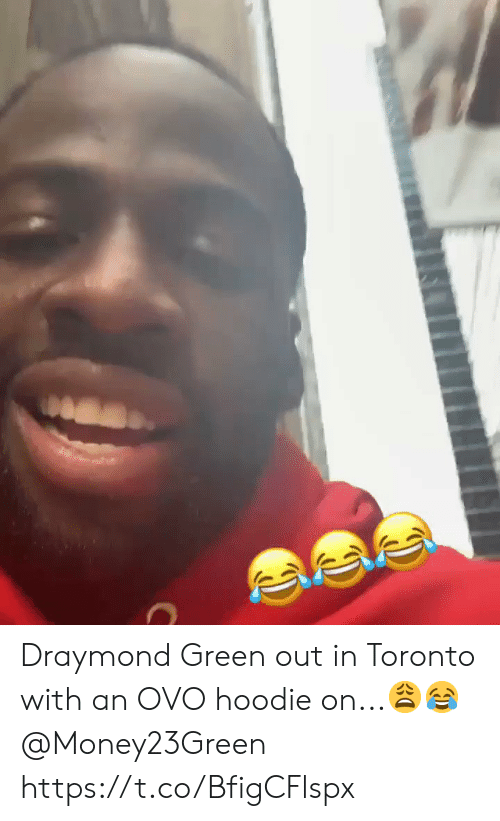 Draymond Green: Draymond Green out in Toronto with an OVO hoodie on...😩😂 @Money23Green https://t.co/BfigCFlspx