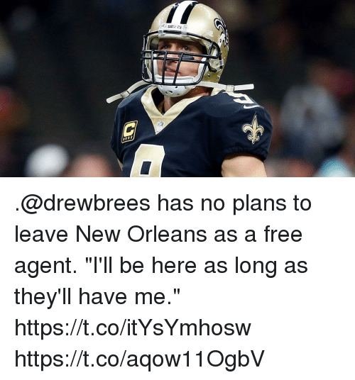 """Memes, Free, and New Orleans: .@drewbrees has no plans to leave New Orleans as a free agent.  """"I'll be here as long as they'll have me."""" https://t.co/itYsYmhosw https://t.co/aqow11OgbV"""