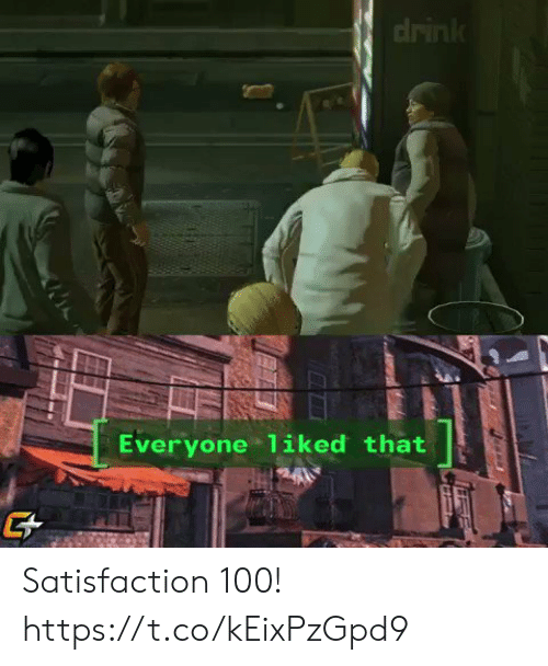 satisfaction: drink  Everyone 1iked that Satisfaction 100! https://t.co/kEixPzGpd9