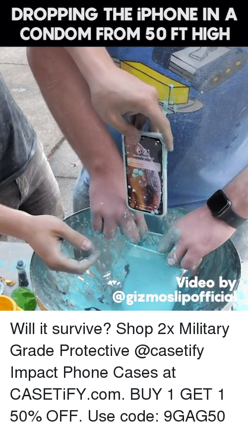 Condom, Iphone, and Memes: DROPPING THE iPHONE IN A  CONDOM FROM50 FT HIGH  Video by  @gizmoslipoffici Will it survive? Shop 2x Military Grade Protective @casetify Impact Phone Cases at CASETiFY.com. BUY 1 GET 1 50% OFF. Use code: 9GAG50