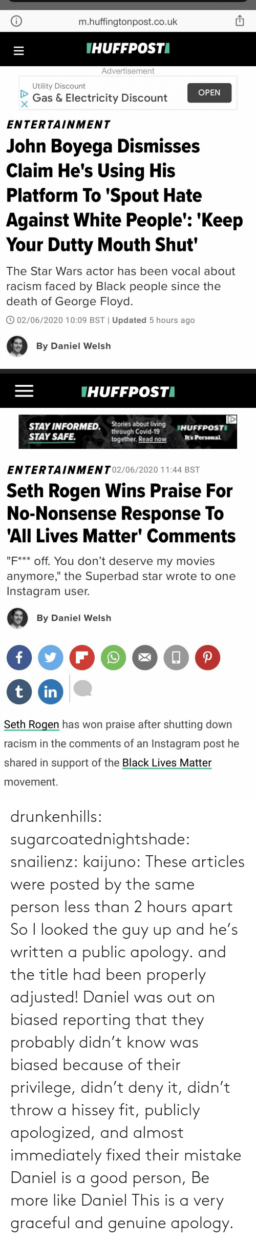 color: drunkenhills: sugarcoatednightshade:   snailienz:  kaijuno: These articles were posted by the same person less than 2 hours apart    So I looked the guy up and he's written a public apology. and the title had been properly adjusted!    Daniel was out on biased reporting that they probably didn't know was biased because of their privilege, didn't deny it, didn't throw a hissey fit, publicly apologized, and almost immediately fixed their mistake Daniel is a good person, Be more like Daniel     This is a very graceful and genuine apology.