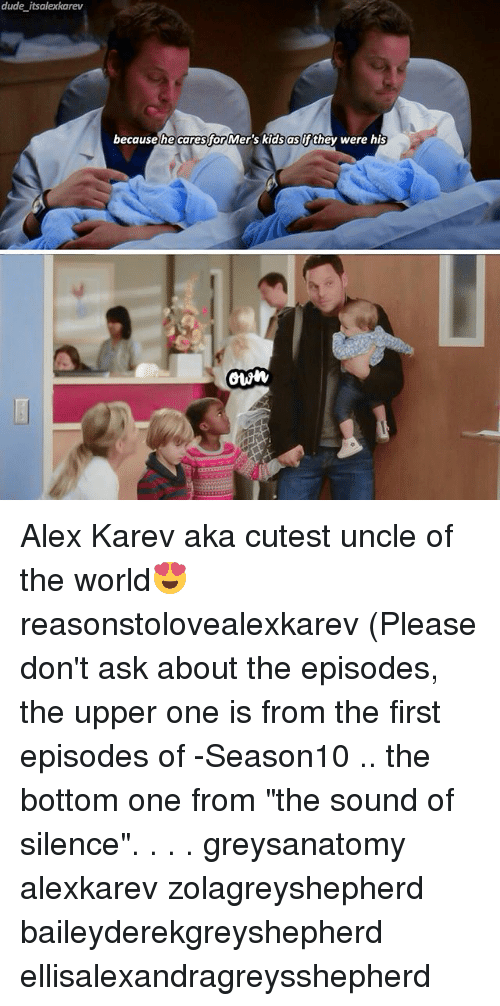 "The Sound of Silence: dude its alexkarev  because he caresfor Mer's kids as if they were his  OWN Alex Karev aka cutest uncle of the world😍 reasonstolovealexkarev (Please don't ask about the episodes, the upper one is from the first episodes of -Season10 .. the bottom one from ""the sound of silence"". . . . greysanatomy alexkarev zolagreyshepherd baileyderekgreyshepherd ellisalexandragreysshepherd"