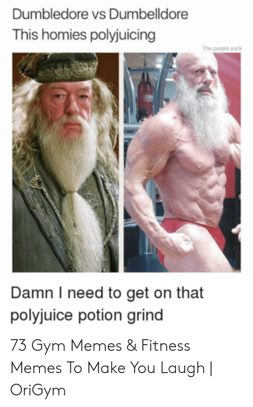 gym memes: Dumbledore vs Dumbelldore  This homies polyjuicing  The.purple.sock  Damn I need to get on that  polyjuice potion grind 73 Gym Memes & Fitness Memes To Make You Laugh | OriGym