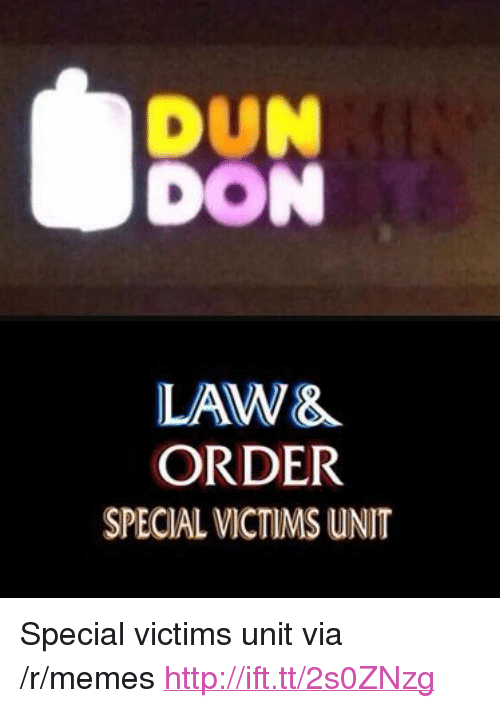 """Memes, Http, and Law & Order: DUN  DON  LAW&  ORDER  SPECIAL VICTIMS UNIT <p>Special victims unit via /r/memes <a href=""""http://ift.tt/2s0ZNzg"""">http://ift.tt/2s0ZNzg</a></p>"""