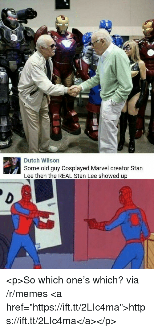 """Memes, Stan, and Stan Lee: Dutch Wilson  Some old guy Cosplayed Marvel creator Stan  Lee then the REAL Stan Lee showed up <p>So which one's which? via /r/memes <a href=""""https://ift.tt/2LIc4ma"""">https://ift.tt/2LIc4ma</a></p>"""