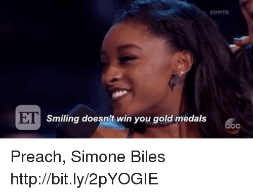 DVITS ET Smiling Doesn't Win You Gold Medals Bc Preach Simone Biles