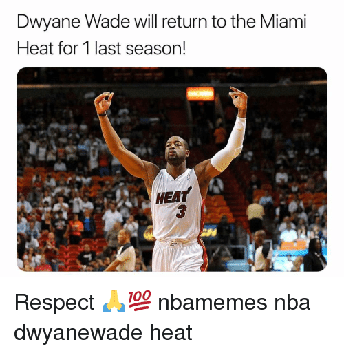 Basketball, Dwyane Wade, and Miami Heat: Dwyane Wade will return to the Miami  Heat for 1 last season!  HEA Respect 🙏💯 nbamemes nba dwyanewade heat