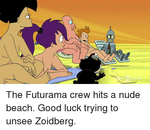 Ðÿ˜…: DY The Futurama crew hits a nude beach. Good luck trying to unsee Zoidberg.