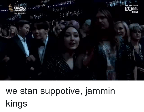 Grammy Awards, Pop, and Stan: E ARE K POP  Mnet  GRAMMY . --  - AWARDS  위성 독점 생중계 we stan suppotive, jammin kings