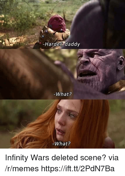 Memes, Infinity, and Infinity Wars: e-Hardet daddy  What?  What? Infinity Wars deleted scene? via /r/memes https://ift.tt/2PdN7Ba