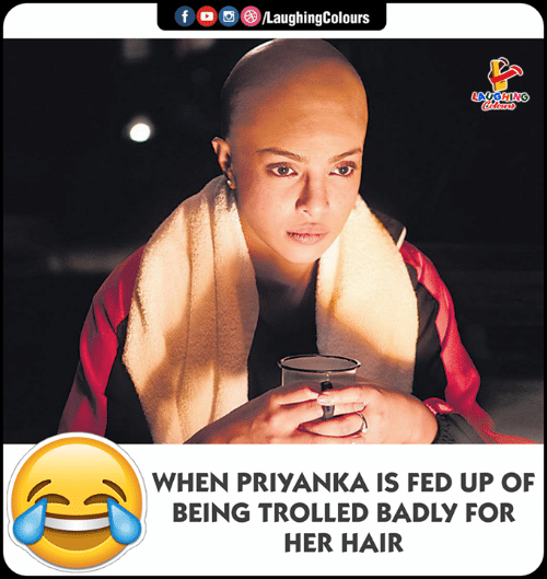 trolled: (e)/LaughingColours  f  LAUGHNG  WHEN PRIYANKA IS FED UP OF  BEING TROLLED BADLY FOR  HER HAIR