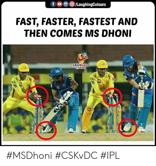 Indianpeoplefacebook, Ipl, and Dhoni: ,e)/LaughingColours  f (o  FAST, FASTER, FASTEST AND  THEN COMES MS DHONI  LAUGHING  JBL  HIL #MSDhoni #CSKvDC #IPL