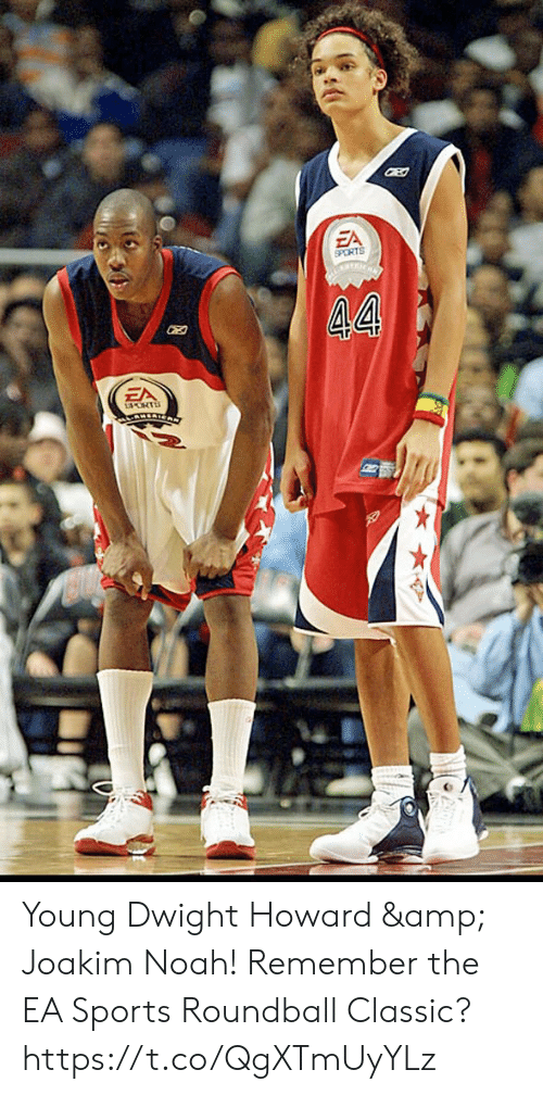 Dwight Howard, Joakim Noah, and Memes: EA  SPORTS  EA Young Dwight Howard & Joakim Noah!  Remember the EA Sports Roundball Classic? https://t.co/QgXTmUyYLz