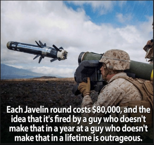 Memes, Lifetime, and Outrageous: Each Javelin round costs $80,000, and the  idea that it's fired by a guy who doesn't  make that in a year at a guy who doesn't  make that in a lifetime is outrageous.