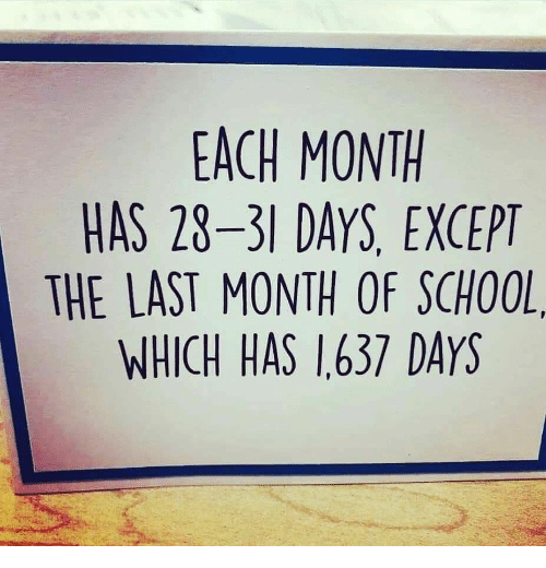 Except,  Month, and  Days: EACH MONTH  HAS 28-31 DAYS, EXCEPT  THE LAST MONTH OF SCHO0  WHICH HAS 1637 DAYS