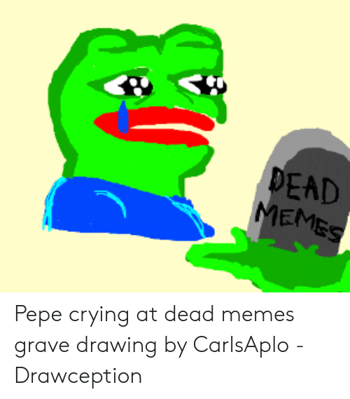 78c8327a EAD MEMES Pepe Crying at Dead Memes Grave Drawing by CarlsAplo ...
