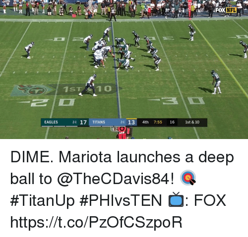 Philadelphia Eagles, Memes, and 🤖: EAGLES  2-1 17 TITANS  21 13 4th 7:55 16 1st & 10 DIME.  Mariota launches a deep ball to @TheCDavis84! 🎯 #TitanUp #PHIvsTEN  📺: FOX https://t.co/PzOfCSzpoR