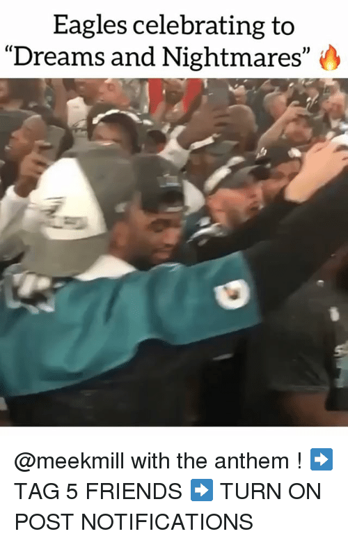 """Philadelphia Eagles, Friends, and Memes: Eagles celebrating to  Dreams and Nightmares"""" @meekmill with the anthem ! ➡️ TAG 5 FRIENDS ➡️ TURN ON POST NOTIFICATIONS"""