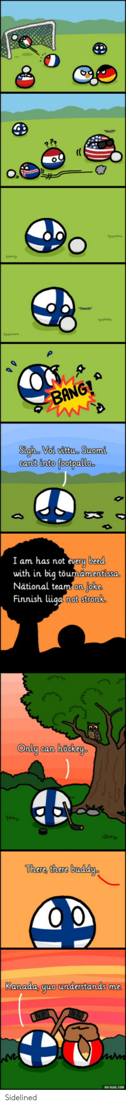 Eant: eant into footpallo.  I am has not everu beed  with in big to  Nätional team on ioke  Finnish lü  urnämentissa  iga not stronk  Only can höckay-  The鸡there buddy  Kanada. uuo uderstands me  MA SGAS.COM Sidelined