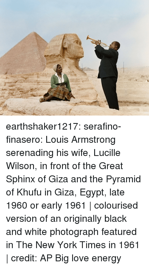 New York Times: earthshaker1217: serafino-finasero: Louis Armstrong serenading his wife, Lucille Wilson, in front of the Great Sphinx of Giza and the Pyramid of Khufu in Giza, Egypt, late 1960 or early 1961 | colourised version of an originally black and white photograph featured in The New York Times in 1961 | credit: AP  Big love energy