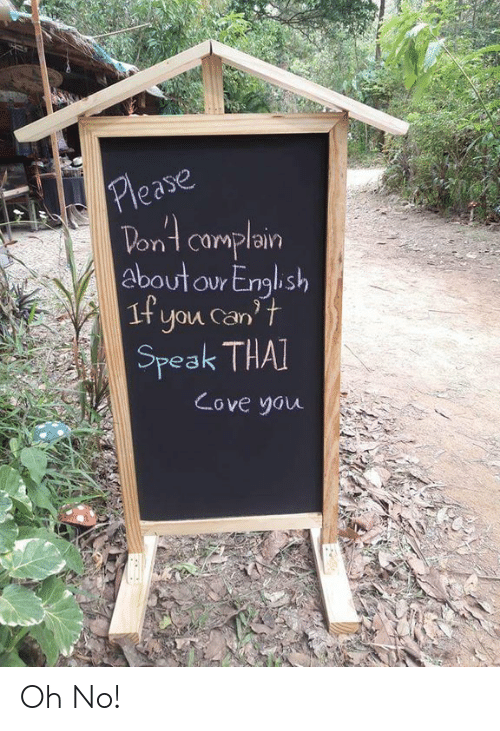 Thai, Speak, and You: ease  on t Camplan  about our Enghsh  2  if you Can't  Speak THAI  Cove yau Oh No!