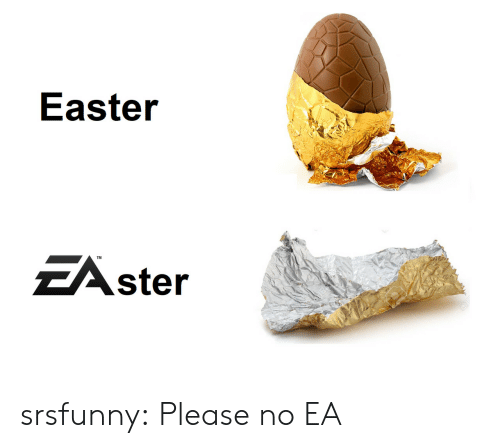 Easter, Tumblr, and Blog: Easter  ZAster  TM srsfunny:  Please no EA