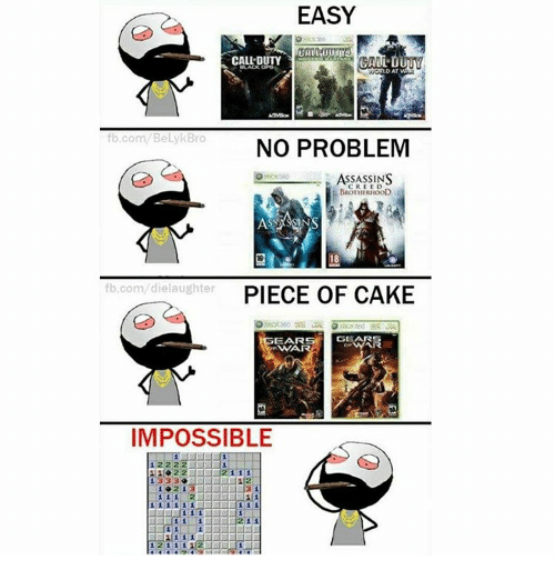 Memes, 🤖, and Assassin: EASY  CALL DUTY  fb.com BelykBro  NO PROBLEM  ASSASSINS  BROTHERHOOD  18  fb.com die laughter  PIECE OF CAKE  EAR  GEA  WIA  IMPOSSIBLE  1 11  1333  1 1 1 1 1 1