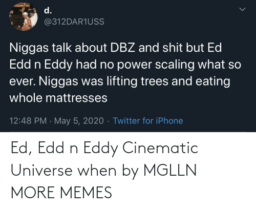 universe: Ed, Edd n Eddy Cinematic Universe when by MGLLN MORE MEMES