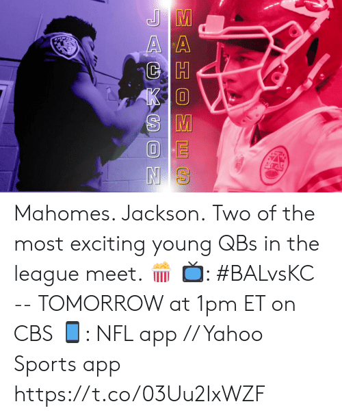 Memes, Nfl, and Sports: EE S  AGXC N Mahomes. Jackson.  Two of the most exciting young QBs in the league meet. 🍿  📺: #BALvsKC -- TOMORROW at 1pm ET on CBS 📱: NFL app // Yahoo Sports app https://t.co/03Uu2IxWZF