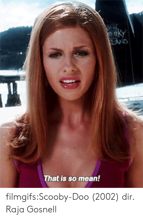 Scooby Doo, Target, and Tumblr: eeky  LAND  That is so mean! filmgifs:Scooby-Doo (2002) dir. Raja Gosnell