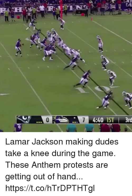 Football, Nfl, and Sports: --Eİ 4:40 IST | 3rd Lamar Jackson making dudes take a knee during the game. These Anthem protests are getting out of hand... https://t.co/hTrDPTHTgl