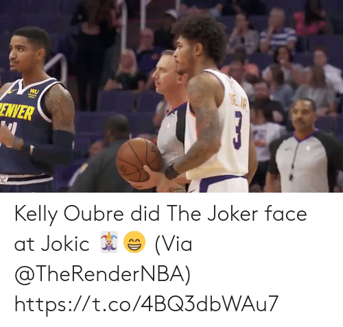 Joker, Memes, and The Joker: EIP  3  WU  ENVER Kelly Oubre did The Joker face at Jokic 🃏😁  (Via @TheRenderNBA)    https://t.co/4BQ3dbWAu7
