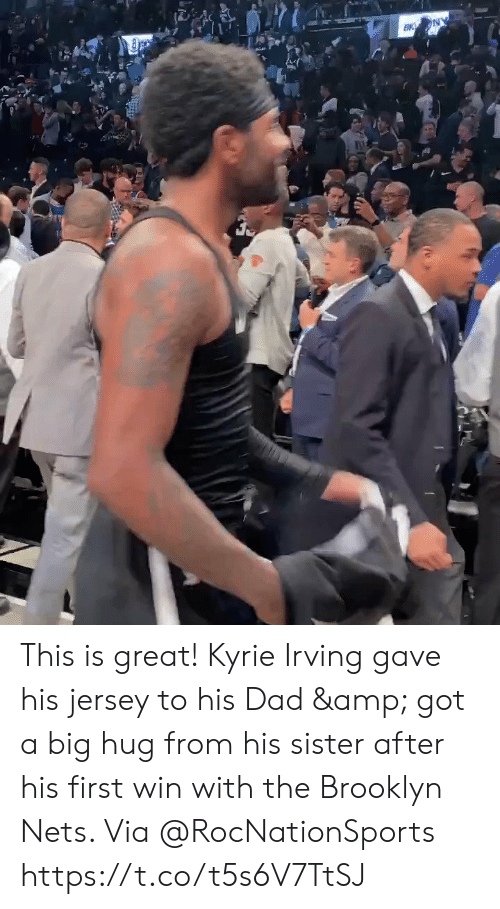 kyrie: EK NY This is great! Kyrie Irving gave his jersey to his Dad & got a big hug from his sister after his first win with the Brooklyn Nets.   Via @RocNationSports  https://t.co/t5s6V7TtSJ