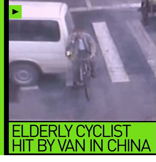 Dank, China, and Vans: ELDERLY CYCLIST  HIT BY VAN IN CHINA