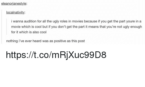 Memes, Movies, and Ugly: eleanorjanestyle:  localnativity  i wanna audition for all the ugly roles in movies because if you get the part youre in a  movie which is cool but if you don't get the part it means that you're not ugly enough  for it which is also cool  nothing i've ever heard was as positive as this post https://t.co/mRjXuc99D8