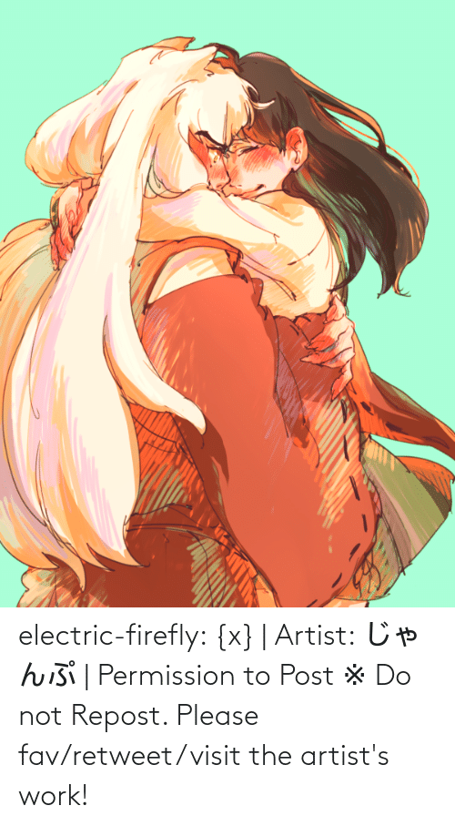 repost: electric-firefly: {x} | Artist: じゃんぷ | Permission to Post ※ Do not Repost. Please fav/retweet/visit the artist's work!