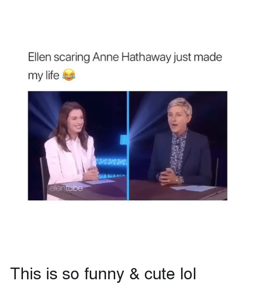Anne Hathaway: Ellen scaring Anne Hathaway just made  my life  Alea This is so funny & cute lol