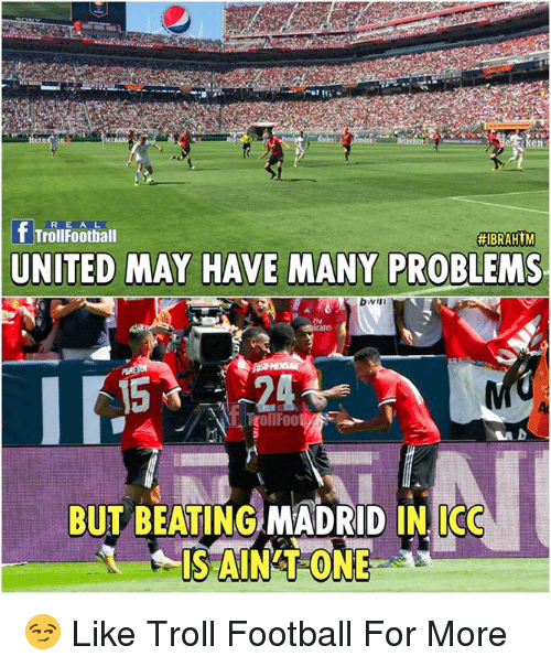 Football, Memes, and Troll: eln  R E A L  TrollFoothall  UNITED MAY HAVE MANY PROBLEMS  rate  rollFoo  BUT BEATING MADRID IN. IC  ISAINT ONE 😏  Like Troll Football For More