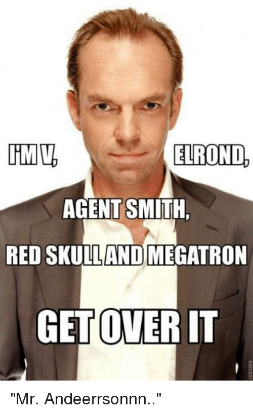 25 Best Memes About Elrond Agent Smith Elrond Agent Smith Memes
