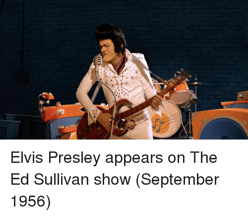 Elvis Presley, Elvis, and Ed Sullivan: Elvis Presley appears on The Ed Sullivan show (September 1956)