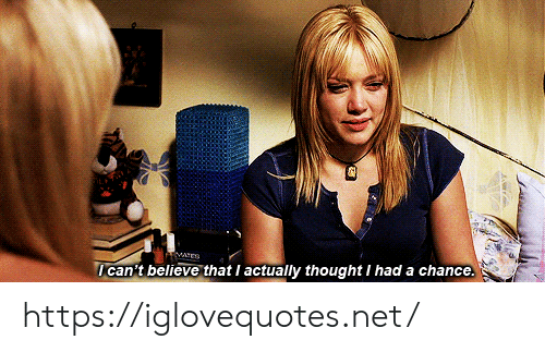 Thought, Net, and Believe: EMATED  I can't believe that I actually thought I had a chance. https://iglovequotes.net/