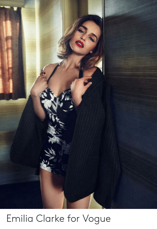 Emilia Clarke, Vogue, and For: Emilia Clarke for Vogue